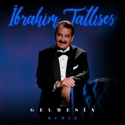 دانلود آهنگ İbrahim Tatlıses Gelmesin (Remix)